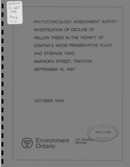 R. Ontario Ministry of the Environment. Air Resources Branch. Emerson - Phytotoxicology assessment survey investigation of decline of willow trees in the vicinity of Domtar's wood preservative plant and storage yard, Marmora Street, Trenton, September 18, 1987