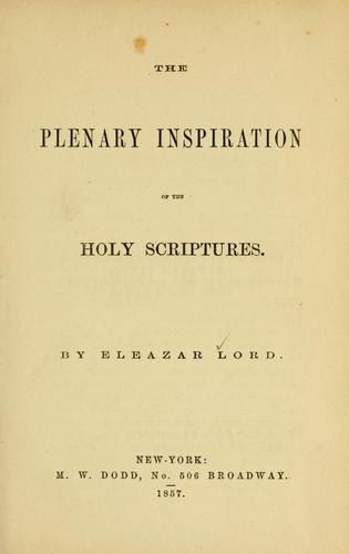 The plenary inspiration of the Holy Scriptures.