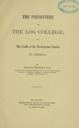 Download The Presbytery of the Log College