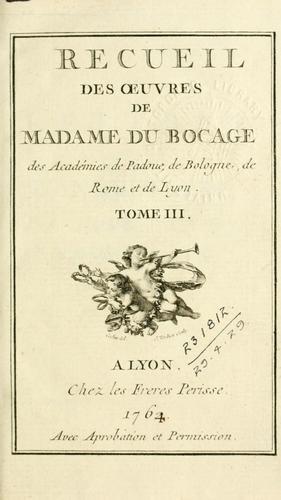 Recueil des oeuvres de Madame Du Boccage.