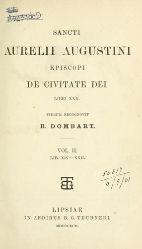 Sancti Aurelii Augustini episcopi De civitate Dei libri 22.