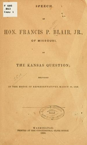 Speech of Hon. Francis P. Blair, Jr., of Missouri, on the Kansas question