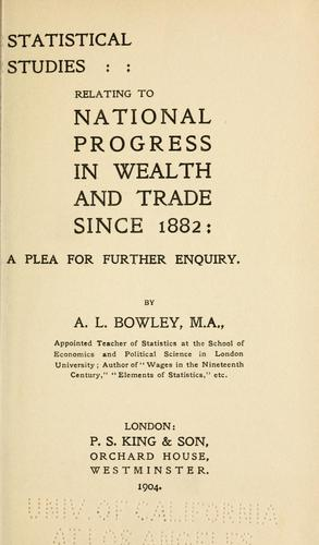 Statistical studies relating to national progress in wealth and trade since 1882