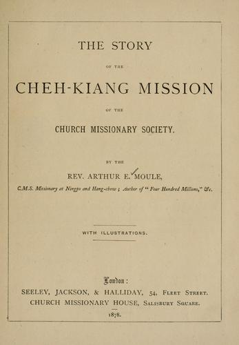 The story of the Cheh-kiang mission of the Church Missionary Society.