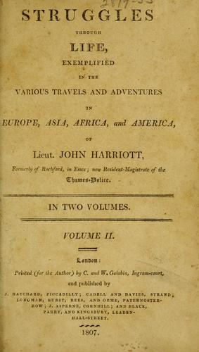 Download Struggles through life, exemplified in the various travels and adventures in Europe, Asia, Africa, and America, of Lieut. John Harriott …