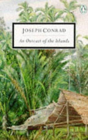 An Outcast of the Islands (Twentieth Century Classics)