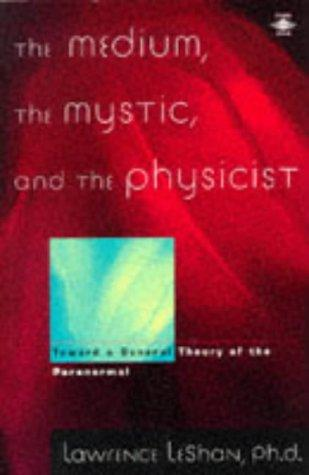 Download The Medium, the Mystic, and the Physicist