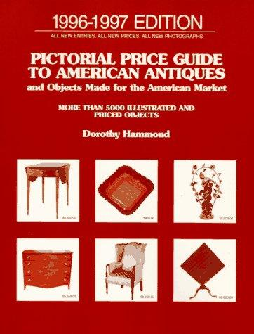 Pictorial Price Guide To American Antiques and Objects Madefor The American Market