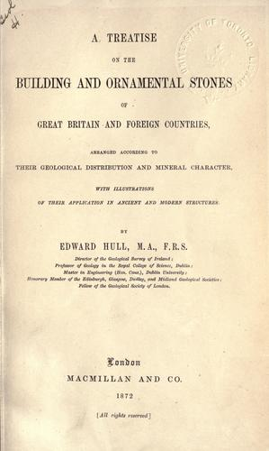 Treatise on the building and ornamental stones of Great Britain and foreign countries
