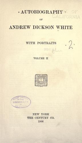 Autobiography of Andrew Dickson White
