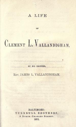A life of Clement L. Vallandigham.