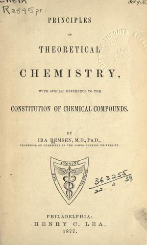 Download Principles of theoretical chemistry, with special reference to the constitution of chemical compounds.