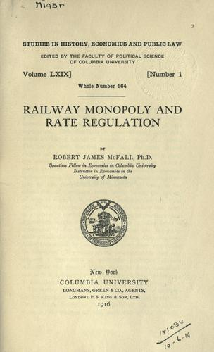 Railway monopoly and rate regulation.