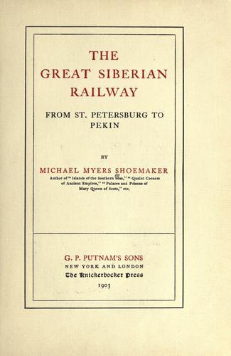 Download The great Siberian railway from St. Petersburg to Pekin.