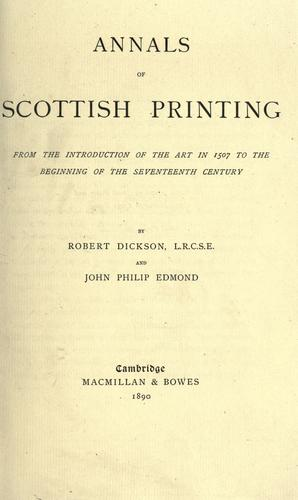 Download Annals of Scottish printing from the introduction of the art in 1507 to the beginning of the seventeenth century.