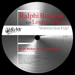 RALPHI ROSARIO & LINDA CLIFFORD - WANNA GIVE IT UP (DR PACKER'S LÉGO'S DUB REMIX)