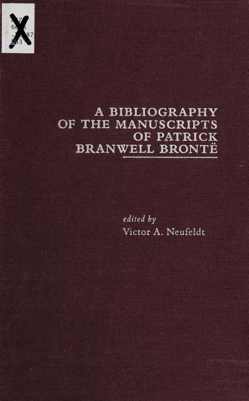 A Bibliography of the manuscripts of Patrick Branwell Brontë by edited by Victor A. Neufeldt.