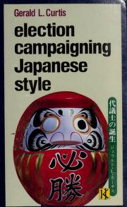 Cover of: Election campaigning Japanese style | Gerald L. Curtis