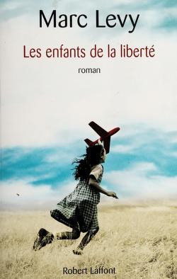Cover of: Les enfants de la liberté | Marc Lévy