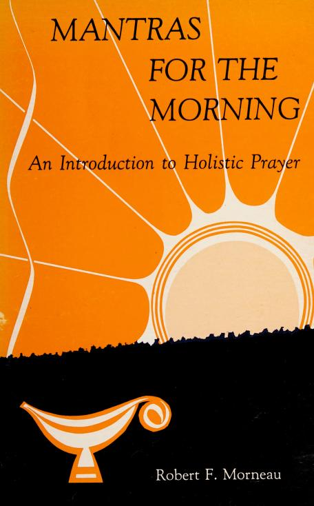 Mantras for the morning by Robert F. Morneau