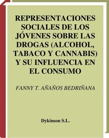 Cover of: Representaciones sociales de los jóvenes sobre las drogas (alcohol, tabaco y cannabis) y su influencia en el consumo by Fany Tania Añaños Bedriñana