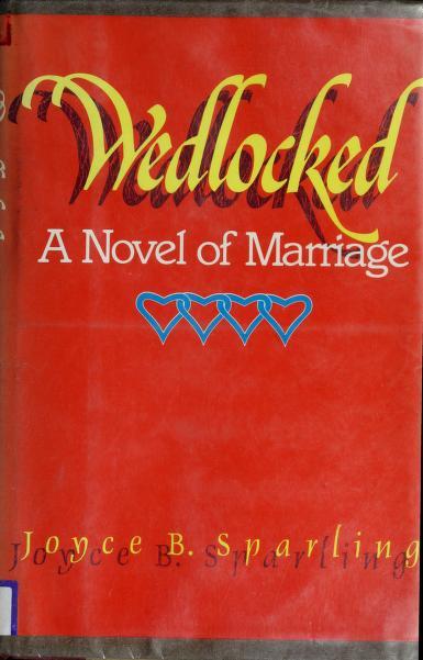 Wedlocked by Joyce B. Sparling