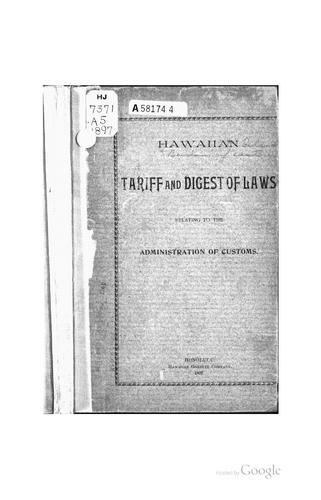 Hawaiian Tariff and Digest of Laws Relating to the Administration of Customs by Hawaii