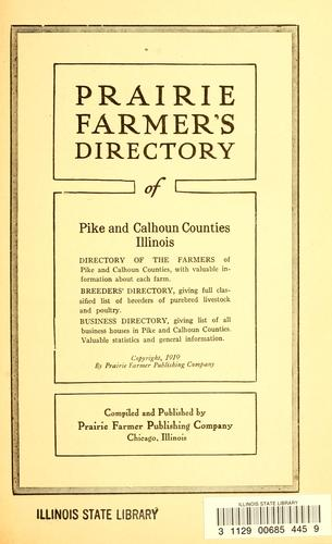 Prairie Farmer's directory of Pike and Calhoun Counties, Illinois by compiled and published by Prairie Farmer Publishing Co.