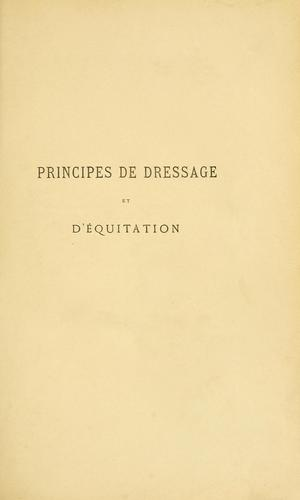 Principes de dressage et d'équitation by James Fillis