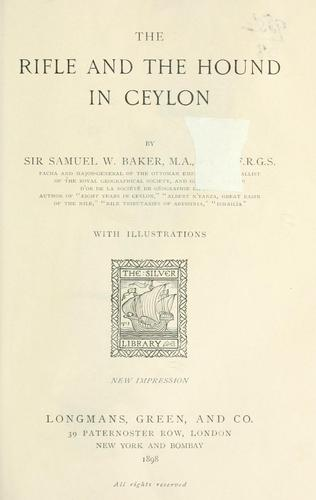 The rifle and the hound in Ceylon by Baker, Samuel White Sir