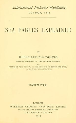 Sea fables explained .. by Henry Lee (1826-1888)