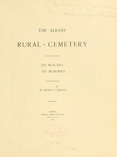 The Albany Rural Cemetery by Henry P. Phelps