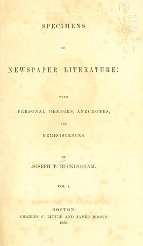 Specimens of newspaper literature by Joseph T. Buckingham