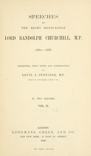Speeches of the Right Honourable Lord Randolph Churchill, M. P., 1880-1888 by Churchill, Randolph Henry Spencer Lord