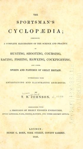 The sportsman's cyclopaedia by Thomas Burgeland Johnson