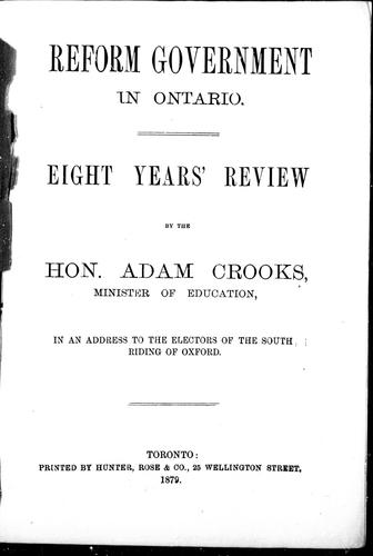 Reform government in Ontario by Adam Crooks