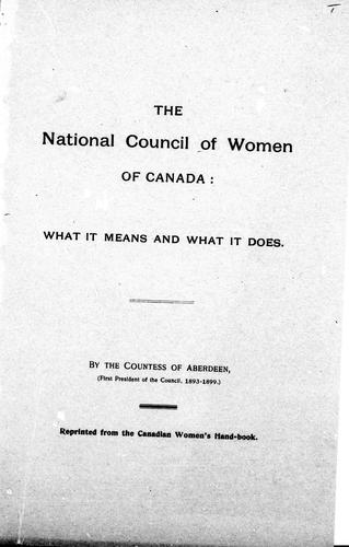 The National Council of Women of Canada by Aberdeen and Temair, Ishbel Gordon Marchioness of