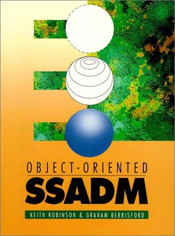 Object oriented SSADM by Robinson, Keith.