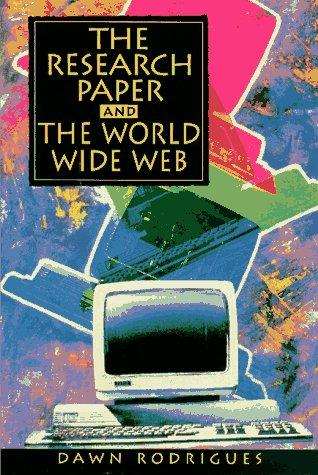The research paper and the World Wide Web by Dawn Rodrigues