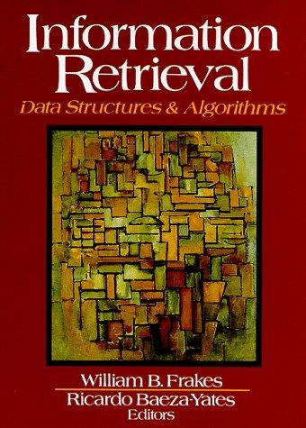 Information Retrieval by William B. Frakes, Ricardo Baeza-Yates