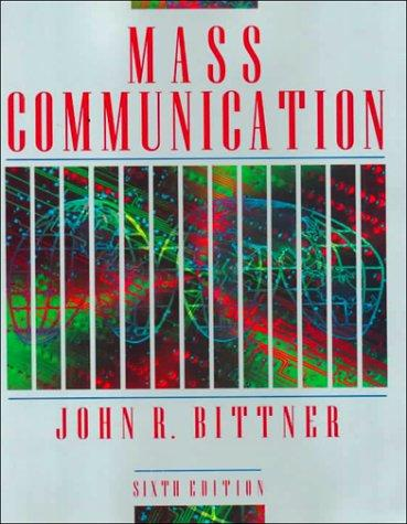 Mass communication by Bittner, John R.