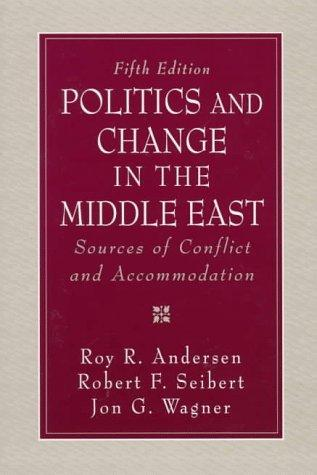 Politics and change in the Middle East by Roy R. Andersen