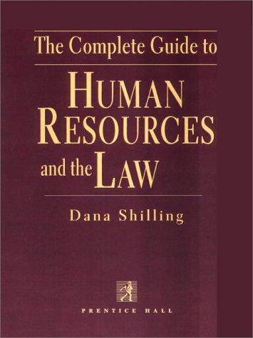 The Complete Guide to Human Resources and the Law (Complete Guide to Human Resources & the Law) by Dana Shilling