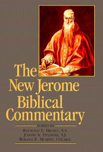 The New Jerome biblical commentary by Raymond Edward Brown, Fitzmyer, Joseph A., Roland E. Murphy