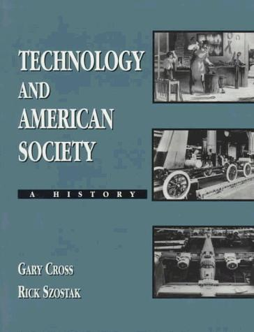 Technology and American society by Gary S. Cross