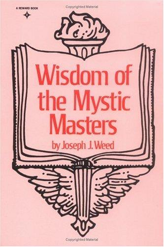 Wisdom of the Mystic Masters by Joseph Weed