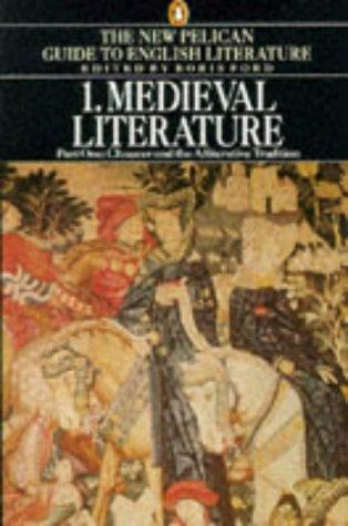 Medieval Literature, Chaucer and the Alliterative Tradition by Boris Ford