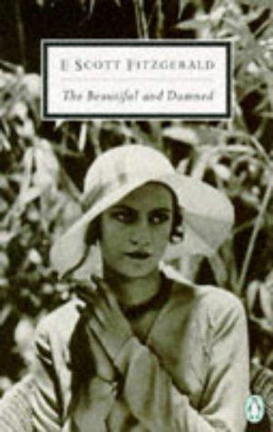 The Beautiful and Damned (Penguin Twentieth-Century Classics) by F. Scott Fitzgerald