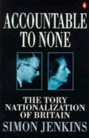 Accountable to none by Jenkins, Simon.