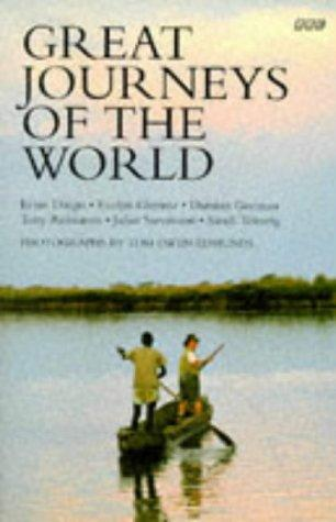 Great Journeys of the World (BBC Books) by Sandi Toksvig, Ernie Dingo, Evelyn Glennie, Damian Gorman, Tony Robinson, Juliet Stevenson